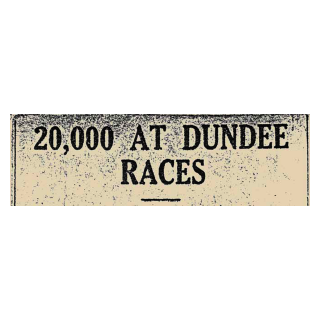 20,000 At Dundee Races