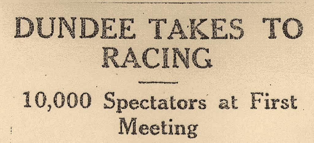 Dundee Takes to Racing